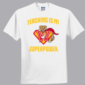 Teaching Is My Superpower Tee